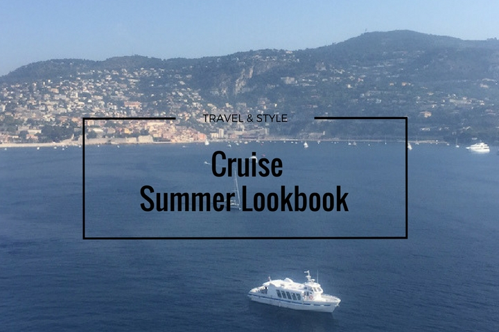 Cruise Diary & Summer Lookbook